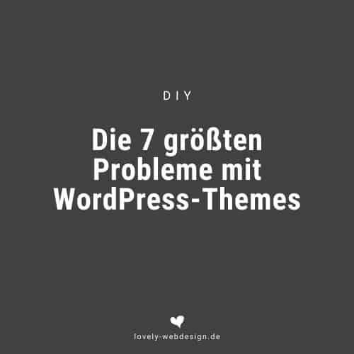 Die 7 größten Probleme mit WordPress-Themes