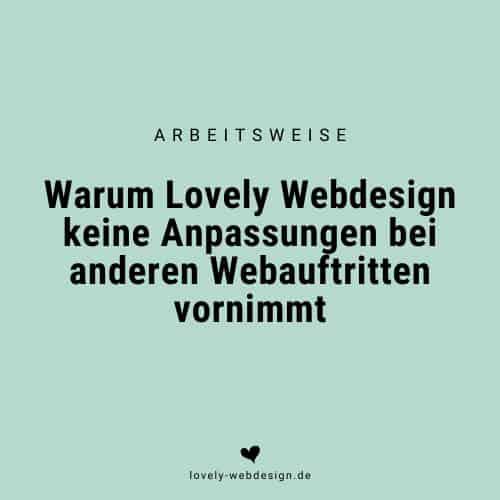 Warum Lovely Webdesign keine Anpassungen bei anderen Webauftritten vornimmt